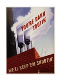 You're Darn Tootin' We'll Keep 'Em Shootin' Poster Giclee Print by Joseph Binder