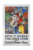 Give the World the Once over in the United States Navy Poster Giclee Print by James H. Daugherty