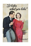 I Like What You Like Advertising Poster Giclee Print by Hayden Hayden