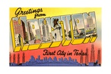 Greetings from Houston, First City in Texas Giclee Print