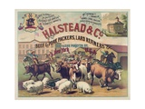 Halstead and Co. Beef and Pork Packers, Lard Refiners and Co. Giclée-tryk