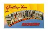 Greetings from Wilmington, Delaware Giclee Print