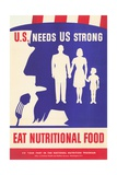 U.S. Needs Us Strong, Eat Nutritional Food Poster Giclee Print