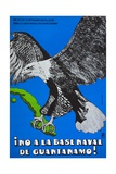 Cuban Poster Protesting at the American Naval Base in Guantanamo Bay Giclee Print