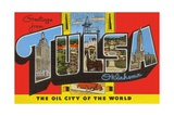 Greetings from Tulsa, Oklahoma, the Oil City of the World Giclee Print