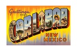 Greetings from Carlsbad, New Mexico Giclee Print