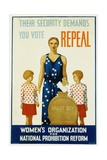 Their Security Demands You Vote Repeal National Prohibition Reform Poster Giclee Print