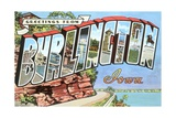 Greetings from Burlington, Iowa Giclee Print