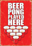 Beer Pong Played Here Tin Sign Tin Sign