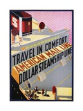 Travel in Comfort, American Mail Line Dollar Steamship Line Poster Giclee Print