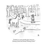 """I think we need a border fence between Fantasy Land and Sexual-Fantasy La - New Yorker Cartoon Premium Giclee Print by Paul Noth"