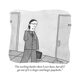 """I'm working harder than I ever have, but all I get out of it is larger an…"" - New Yorker Cartoon Premium Giclee Print by Peter C. Vey"