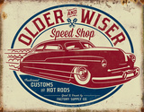 Older & Wiser - 50s Rod Tin Sign Tin Sign