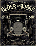 Older & Wiser - 30s Rod Tin Sign Tin Sign