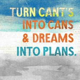 Turn Can't Into Cans Poster by Evangeline Taylor
