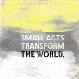 Small Acts Art by Evangeline Taylor