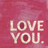Love You Newsprint Posters par Evangeline Taylor