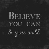 Believe You Can & You Will Posters by Evangeline Taylor