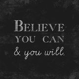 Believe You Can and You Will Posters by Evangeline Taylor