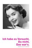 I Tried, You Didn't, I'm Done! Ich Habe Es Versucht, Du Nicht. Das War'S. Photographic Print by Leon Le Baron