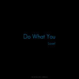 Do What You Love! Photographic Print by Leon Le Baron
