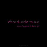 If You Don't Dream, Start Now! Wenn Du Nicht Träumst, Dann Fange Jetzt Damit An! Photographic Print by  Cazeba