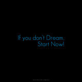 If You Don't Dream, Start Now! Photographic Print by  Cazeba