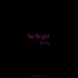 Be Bright, Be You. Photographic Print by Leon Le Baron
