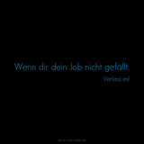 If You Don't Like Your Job, Quit! Wenn Dir Dein Job Nicht Gefällt, Verlass Es! Photographic Print by Leon Le Baron