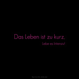 Life Is Short, Live it Up! Das Leben Ist Zu Kurz, Lebe Es Intensiv! Photographic Print by  Cazeba