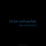 I'm Not Perfect, But I'm Happy! Ich Bin Nicht Perfekt, Aber Ich Bin Glücklich! Photographic Print by Leon Le Baron