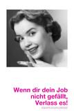 If You Don't Like Your Job, Quit! Wenn Dir Dein Job Nicht Gefällt, Verlass Es! Photographic Print by Leon Le Baron