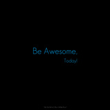 Be Awesome, Today! Photographic Print by Leon Le Baron