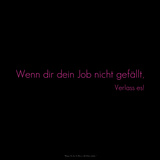If You Don't Like Your Job, Quit! Wenn Dir Dein Job Nicht Gefällt, Verlass Es! Photographic Print by  Cazeba