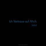 In Myself, I Trust! Ich Vertraue Auf Mich, Selbst! Photographic Print by  Cazeba