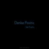 Think Positive, Be Positive! Denke Positiv, Sei Positiv. Photographic Print by Leon Le Baron
