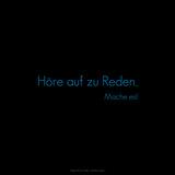 Stop Talking, Do It! Höre Auf Zu Reden, Mache Es! Photographic Print by Leon Le Baron