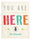 You Are Here Posters by Rebecca Peragine
