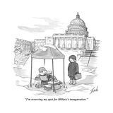"""I'm reserving my spot for Hillary's inauguration."" - New Yorker Cartoon Premium Giclee Print by Tom Toro"
