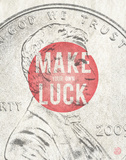 Make Your Own Luck Print by Rebecca Peragine
