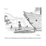 """I know we're not dating anymore, but I thought you should know I have ter…"" - New Yorker Cartoon Premium Giclee Print by Zachary Kanin"