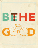 Be The Good Posters by Rebecca Peragine