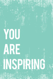You Are Inspiring Posters by Rebecca Peragine