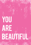 You Are Beautiful Posters by Rebecca Peragine