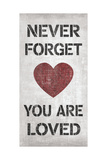 You are Loved Prints by N. Harbick