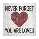 You Are Loved Sq Giclee Print by N. Harbick
