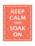 Keep Calm & Soak Giclee Print by N Harbick