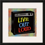 Live Out Loud Art by Louise Carey
