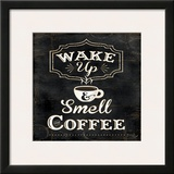 Wake up and smell the Coffee Prints by Jennifer Pugh