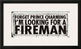 Prince Charming - Fireman Posters by Stephanie Marrott